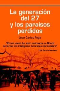 LA GENERACIÓN DEL 27 Y LOS PARAÍSOS  PERDIDOS: portada