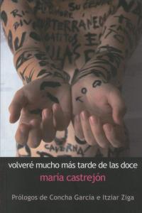 VOLVERE MUCHO MAS TARDE DE LAS DOCE: portada