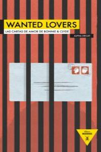 WANTED LOVERS LAS CARTAS DE AMOR DE BONNIE AND CLYDE: portada