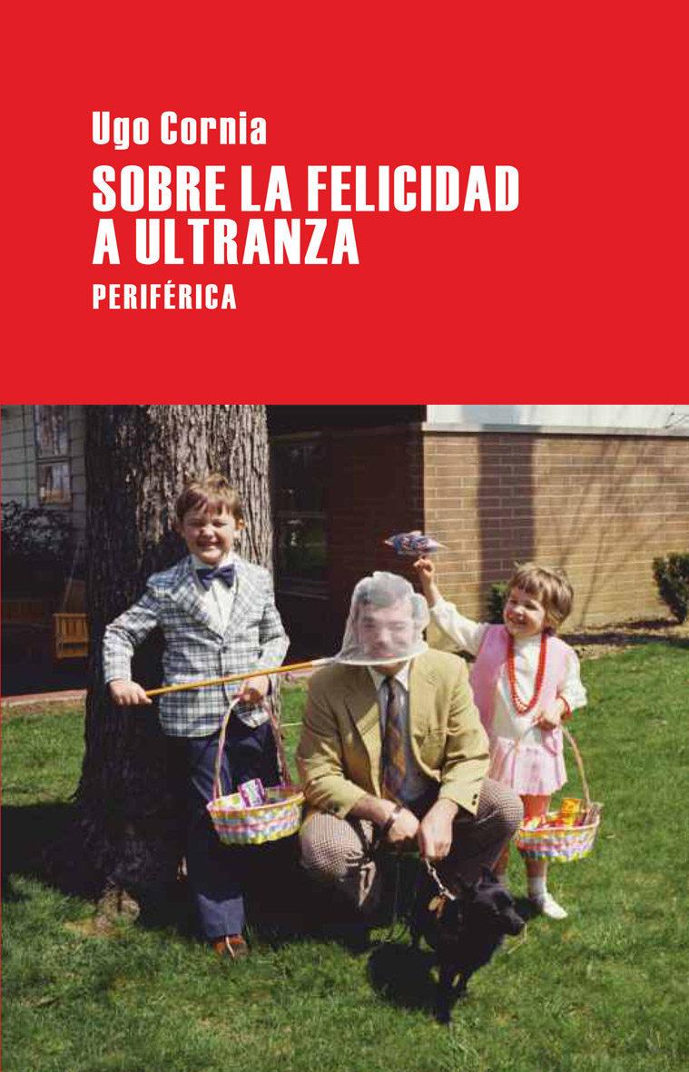 SOBRE LA FELICIDAD A ULTRANZA: portada
