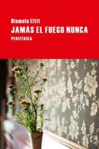 JAMAS EL FUEGO NUNCA: portada