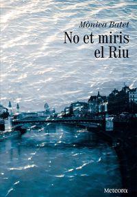 No et miris el riu: portada