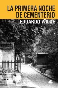 La primera noche de cementerio y otros textos: portada