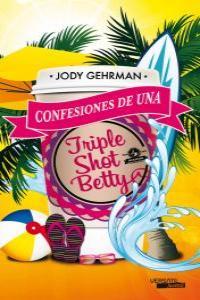 Confesiones de una Triple Shot Betty: portada