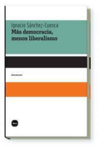 MAS DEMOCRACIA MENOS LIBERALISMO: portada