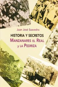 HISTORIA Y SECRETOS MANZANARES EL REAL Y LA PEDRIZA: portada
