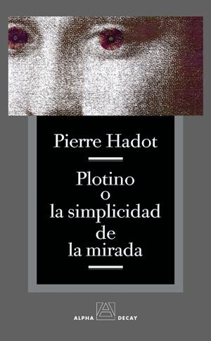 PLOTINO O LA SIMPLICIDAD DE LA MIRADA 2ªED: portada
