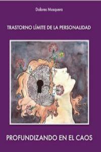 TRASTORNO LÍMITE DE LA PERSONALIDAD:PROFUNDIZANDO EN EL CAOS: portada