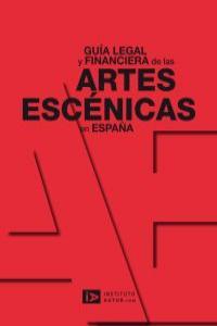 Guía legal y financiera de las artes escénicas en España: portada