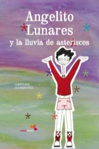 ANGELITO LUNARES Y LA LLUVIA DE ASTERISCOS: portada