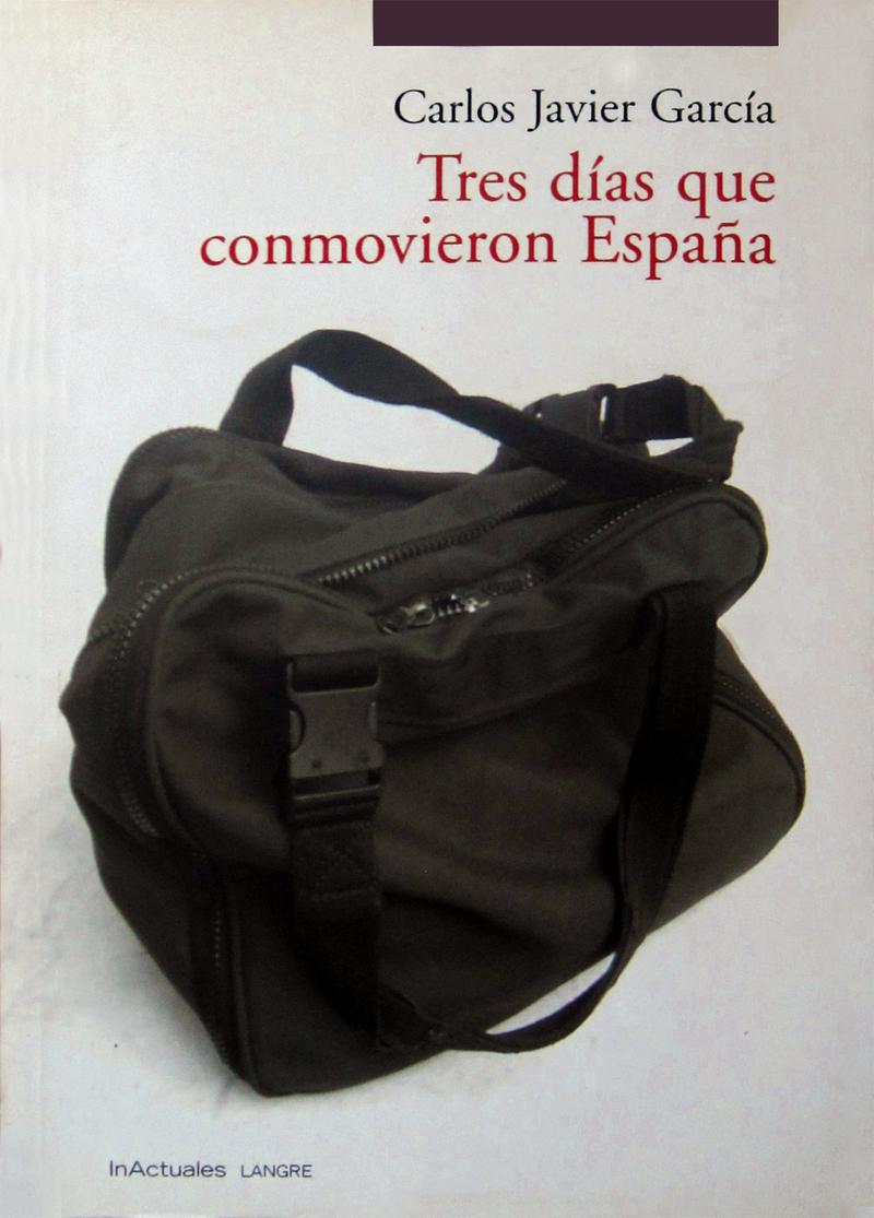 TRES DIAS QUE CONMOVIERON ESPAñA: portada