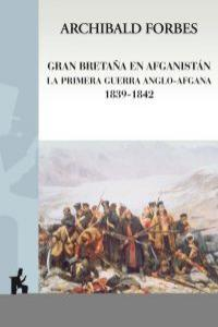 GRAN BETRAÑA EN AFGANISTAN LA PRIMERA GUERRA ANGLO-AFGANA: portada
