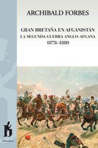 GRAN BETRAÑA EN AFGANISTAN LA SEGUNDA GUERRA ANGLO-AFGANA: portada