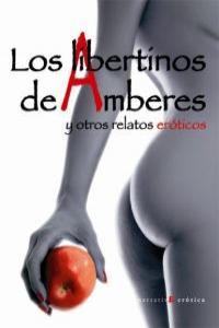 LIBERTINOS DE AMBERES Y OTROS RELATOS EROTICOS,LOS: portada