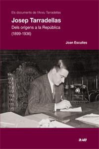 JOSEP TARRADELLAS. DELS ORÍGENS A LA REPÚBLICA (1899-1936): portada