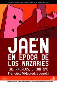 JAEN EN EPOCA DE LOS NAZARIES (AL-ANDALUS S.XIII-XV): portada