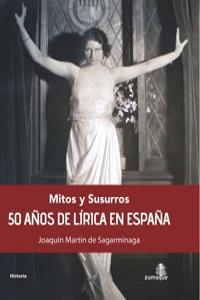 MITOS Y SUSURROS 50 AÑOS DE LIRICA EN ESPAÑA: portada