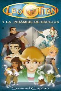 LEO TITAN Y LA PIRAMIDE DE ESPEJOS: portada