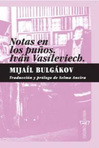 NOTAS EN LOS PUÑOS / IVAN VASILIEVICH: portada