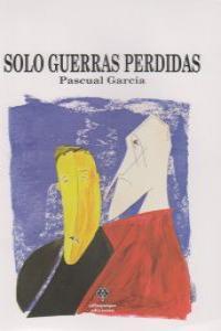 SOLO GUERRAS PERDIDAS: portada