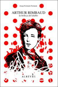 Arthur Rimbaud, la belleza del diablo.: portada