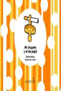 Mi Chupete y el de Pap�: portada