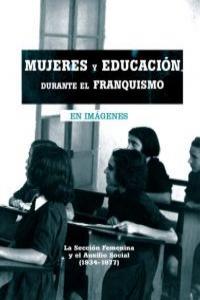 MUJERES Y EDUCACION DURANTE EL FRANQUISMO: portada