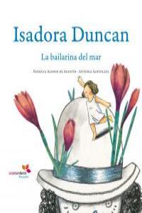 ISADORA DUNCAN LA BAILARINA DEL MAR: portada
