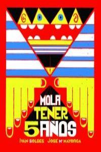 MOLA TENER 5 AÑOS: portada