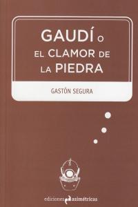 GAUDI O EL CLAMOR DE LA PIEDRA: portada
