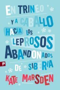 EN TRINEO Y A CABALLO HACIA LOS LEPROSOS ABANDONADOS: portada