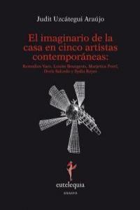 IMAGINARIO DE LA CASA EN CINCO ARTISTAS CONTEMPORANEAS,EL: portada