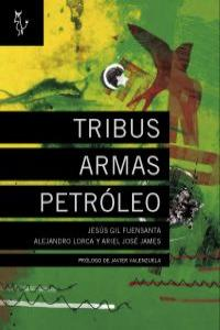 TRIBUS ARMAS PETROLEO. Prólogo Javier Valenzuela (El País): portada