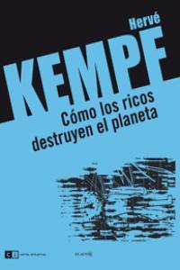 CÓMO LOS RICOS DESTRUYEN EL PLANETA: portada