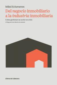 NEGOCIO INMOBILIARIO A LA INDUSTRIA INMOBILIARIA,DEL: portada