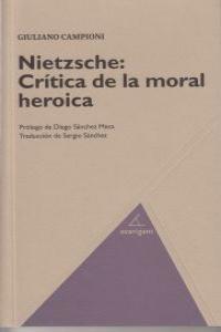NIETZSCHE CRITICA DE LA MORAL HEROICA: portada