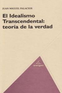 El Idealismo Trascendental: teor�a de la verdad: portada