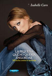 Isabelle Caro, la pequeña que no queria engordar: portada