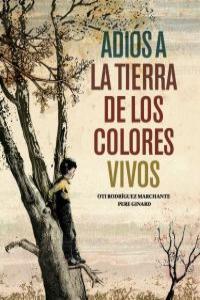Adiós a la Tierra de los colores vivos: portada