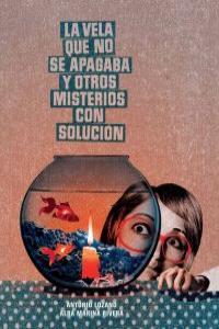 LA VELA QUE NO SE APAGABA Y OTROS MISTERIOS CON SOLUCIóN: portada