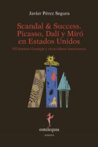 Scandal & Success. Picasso, Dalí y Miró en Estados Unidos: portada