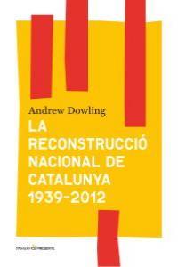La reconstrucció nacional de Catalunya 1939- 2012: portada