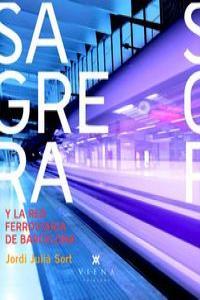 SAGRERA Y LA RED FERROVIARIA DE BARCELONA: portada