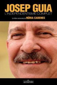 Josep Guia. L'independentisme complet: portada