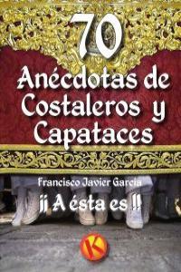 70 ANECDOTAS DE COSTALEROS Y CAPATACES: portada