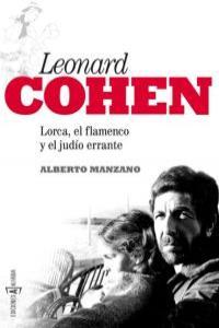 LEONARD COHEN: LORCA, EL FLAMENCO Y EL JUDÍO ERRANTE: portada