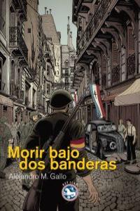 MORIR BAJO DOS BANDERAS: portada