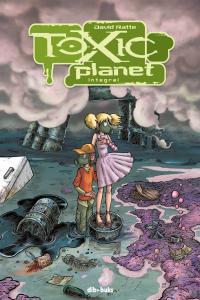 TOXIC PLANET INTEGRAL: portada