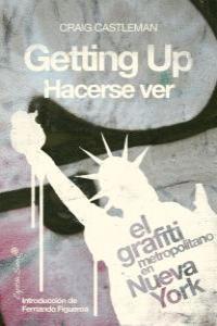 Getting Up/Hacerse Ver: El grafiti metropolitano en Nueva Yo: portada