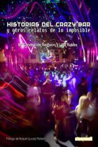 Historias del Crazy Bar y otros relatos de lo imposible: portada